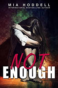 Not Enough by [Hoddell, Mia]
