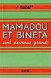 Mamadou et Bineta sont devenus grands : Livre de français à l'usage des cours moyens et supérieurs des écoles de l'Afrique noire
