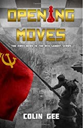 Opening Moves - The first book in the Red Gambit Series: 1 by Gee, Colin (2011) Paperback
