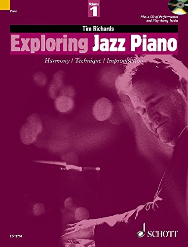 Exploring Jazz Piano 1 Piano +CD: Harmony, Technique, Improvisation: Pt. 1 (The Schott Pop Styles Series)