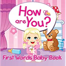 How are You? First Words Baby Book: Sight Word Books (Baby & Toddler Word Books)