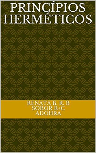 Princípios Herméticos (Portuguese Edition)