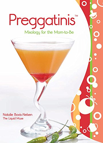 PreggatinisTM: Mixology for the Mom-to-Be (English Edition) -