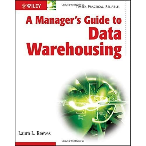 A Manager's Guide to Data Warehousing by Laura Reeves (2009-05-26)