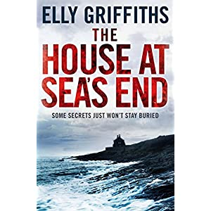 The House at Sea's End: The Dr Ruth Galloway Mysteries 3 (Ruth Galloway Series)