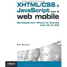 XHTML/CSS et JavaScript pour le web mobile: Développement iPhone et Android avec iUl et XUl