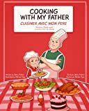 Cooking With My Father: Cuisiner Avec Mon Pere