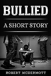 Bullied: A Short Story