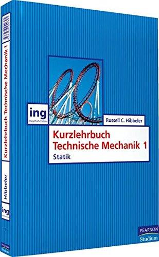 Kurzlehrbuch Technische Mechanik I: Statik (Pearson Studium - Maschinenbau)