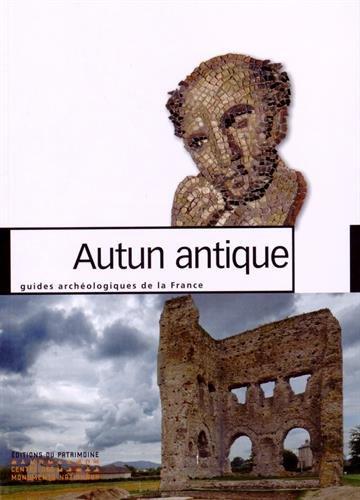 Autun antique - Nouvelle édition par Yannick Labaune