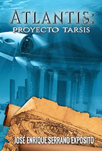 Proyecto Tarsis (Atlantis nº 2) por José Enrique Serrano Expósito