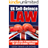 UK Self-Defence Law: A Practical Guide to Understanding the Law of Defending Yourself