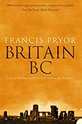 Britain BC: Life in Britain and Ireland Before the Romans