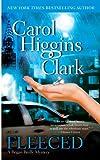 Fleeced (Regan Reilly Mystery) by Carol Higgins Clark (2002-08-01)