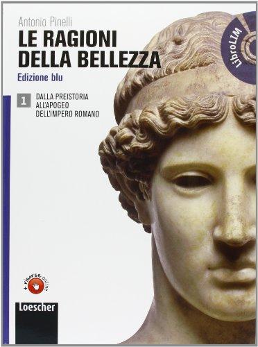 Le ragioni della bellezza. Ediz. blu. Per le Scuole superiori. Con DVD-ROM: Lezioni d'autore. Con espansione online: 1