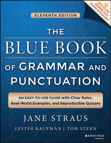 The Blue Book of Grammar and Punctuation: An Easy-to-Use Guide with Clear Rules, Real-World Examples, and Reproducible Quizzes por Jane Straus