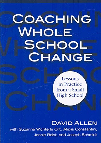 [Coaching Whole School Change: Lessons in Practice from a Small High School] (By: David Allen) [published: October, 2008]