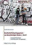 Gesellschaftliches Engagement von Benachteiligten fördern – Band 1: Konzeptionelle Grundlagen für die Offene Kinder- und Jugendarbeit