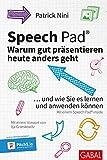 Speech Pad: Warum gut präsentieren heute anders geht: und wie Sie es lernen und anwenden können (Dein Business)
