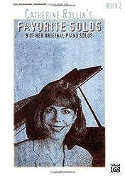 Catherine Rollin's Favorite Solos 2: 9 of Her Original Piano Solos: Early Intermediate / Intermediate (UK Exam Grades 2-4)