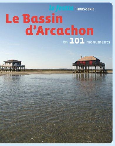 Le Festin, Hors-série : Le Bassin d'Arcachon en 101 sites et monuments