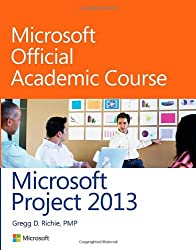 Microsoft Project 2013 (Microsoft Official Academic Course Series)