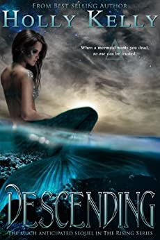 Descending (The Rising Series Book 2) (English Edition) von [Kelly, Holly]