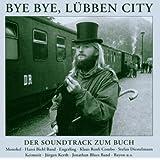 Bye Bye, Lübben City: Bluesfreaks, Tramps und Hippies in der DDR (Soundtrack zum Buch)