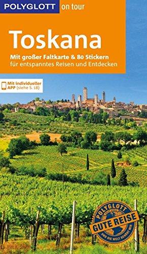 Toskana Schiefer (POLYGLOTT on tour Reiseführer Toskana: Mit großer Faltkarte und 80 Stickern)