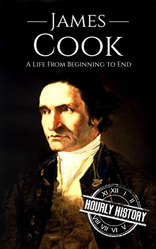James Cook: A Life From Beginning to End (English Edition)