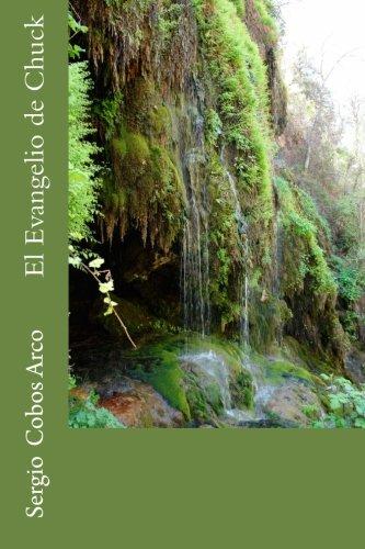 El Evangelio de Chuck: Volume 1 (Kuatripomthiaks) por Sergio Cobos Arco