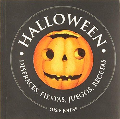 Halloween : disfraces, fiestas, juegos, recetas (Fuera de colección Out of series) (Recetas De Halloween)
