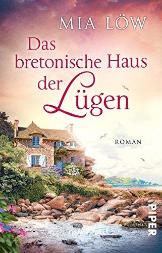 Das bretonische Haus der Lügen: Roman