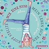 Wie eine Nuss mein Leben auf den Kopf stellte: 2 CDs - Alexa Hennig von Lange