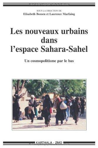 Les Nouveaux Urbains Dans l'Espace Sahara-Sahel - un Cosmopolitisme par le Bas