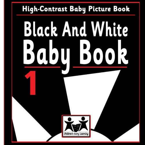 Black And White Baby Book 1: High Contrast Baby Book: Volume 1 (Black And White Baby Books)