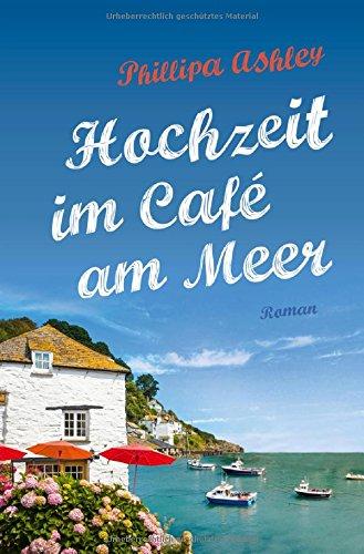 Hochzeit im Café am Meer: Roman