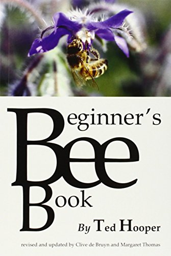 The Beginner's Bee Book by Ted Hooper (13-Oct-2014) Paperback