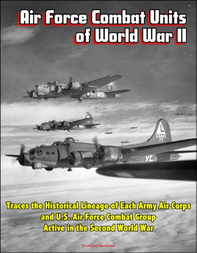 air-force-combat-units-of-world-war-ii-traces-the-historical-lineage-of-each-army-air-corps-and-us-a
