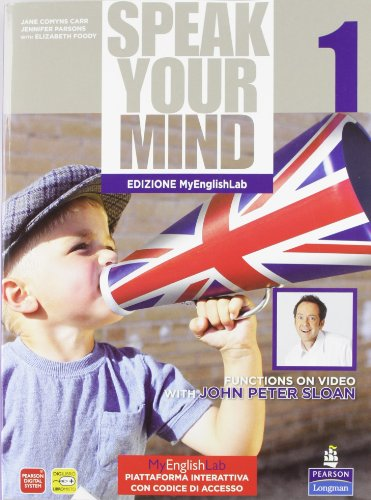 Speak your mind. Student's book-Workbook-MyEnglishLab. Per le Scuole superiori. Con CD Audio. Con espansione online: 1