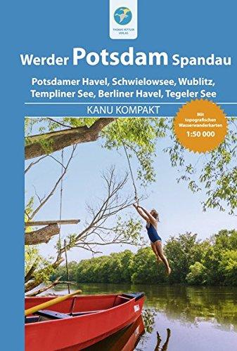 Kanu Kompakt Potsdam, Werder, Spandau: 4 Kanutouren mit topografischen Wasserwanderkarten
