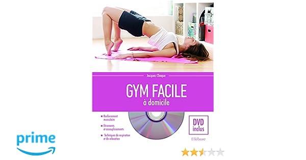 Gym facile à domicile - Livre + DVD  Amazon.fr  Jacques Choque  Livres 681d429186c