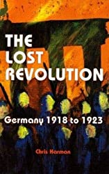 LOST REVOLUTION, THE: Germany 1918 to 1923