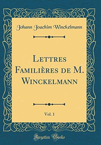 Lettres Familieres de M. Winckelmann, Vol. 1 (Classic Reprint)