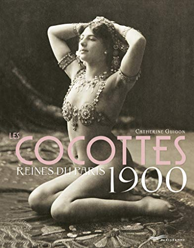 Les Cocottes - Reines du Paris 1900 2ed par Catherine Guigon