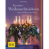 Kreative Weihnachtsideen zum Selbermachen: Basteln, Dekorieren & Schenken (GU Kreativ Spezial)