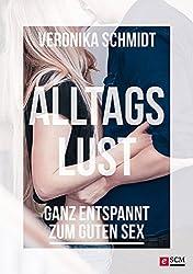 Alltagslust: Ganz entspannt zum guten Sex (Sex genießen 2) (German Edition)