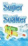 Super Soaker (English Edition)