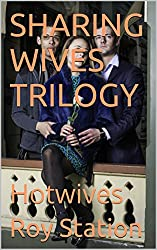 SHARING WIVES TRILOGY: Hotwives