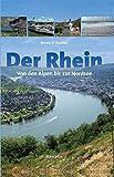Der Rhein - von den Alpen bis zur Nordsee - Kremer Bruno P